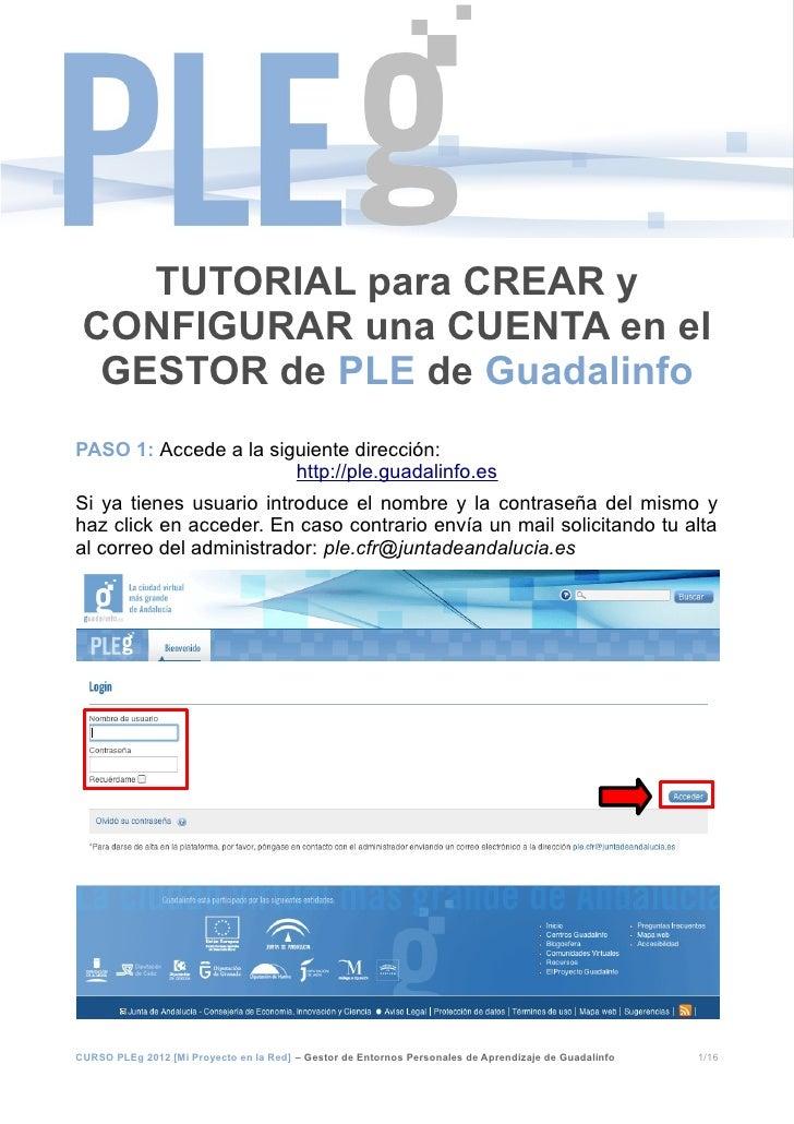TUTORIAL para CREAR y CONFIGURAR una CUENTA en el  GESTOR de PLE de GuadalinfoPASO 1: Accede a la siguiente dirección:    ...