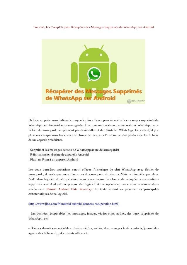 Tutorial plus Complète pour Récupérer des Messages Supprimés de WhatsApp sur Android Eh bien, ce poste vous indique le moy...