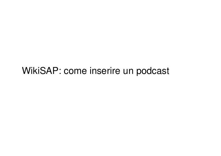 WikiSAP: come inserire un podcast