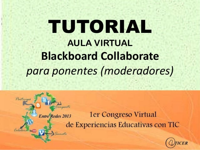 TUTORIALAULA VIRTUALBlackboard Collaboratepara ponentes (moderadores)
