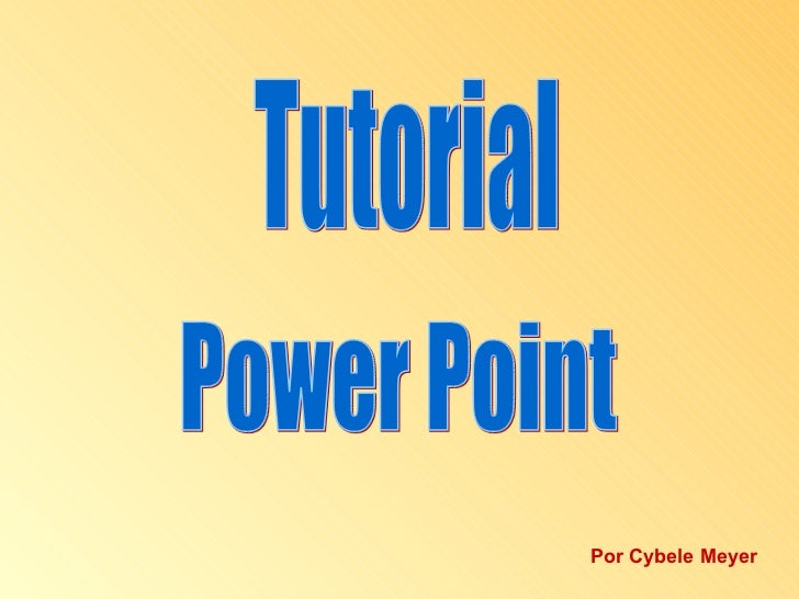 Tutorial  Power Point Por Cybele Meyer