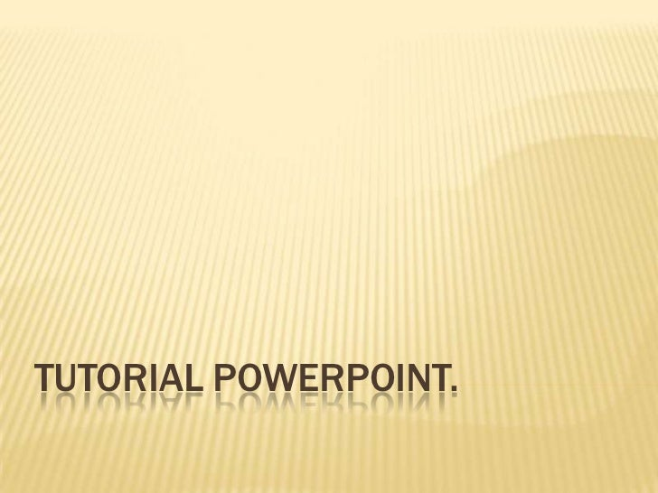 Tutorial PowerPoint.<br />