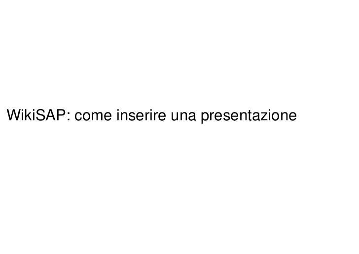 WikiSAP: come inserire una presentazione