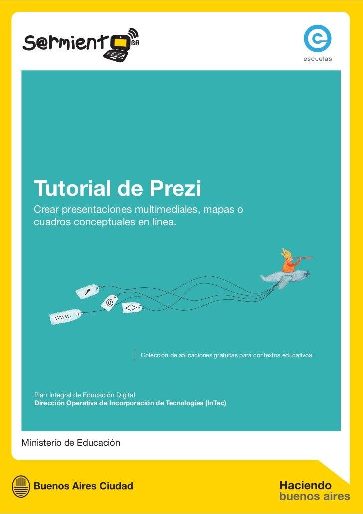 Tutorial de Prezi  Crear presentaciones multimediales, mapas o  cuadros conceptuales en línea.                            ...