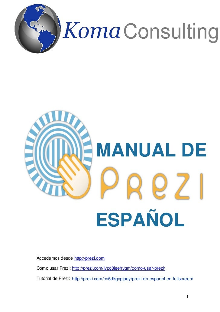 MANUAL DE                              ESPAÑOLAccedemos desde http://prezi.comCómo usar Prezi: http://prezi.com/jyzg8jeehy...