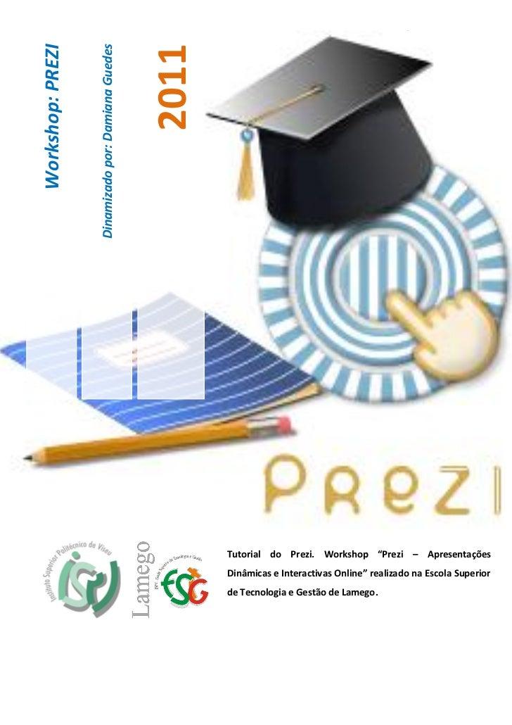 Workshop: PREZI 2011Workshop: PREZI                                                   2011                  Dinamizado por...