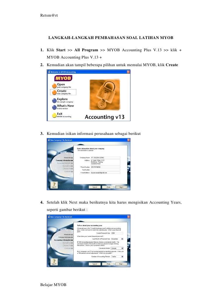 Retsm@rt    LANGKAH-LANGKAH PEMBAHASAN SOAL LATIHAN MYOB1. Klik Start >> All Program >> MYOB Accounting Plus V.13 >> klik ...