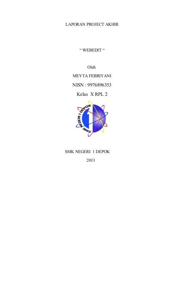 "LAPORAN PROJECT AKHIR"" WEBEDIT ""OlehMEYTA FEBRIYANINISN : 9976896353Kelas X RPL 2SMK NEGERI 1 DEPOK2013"