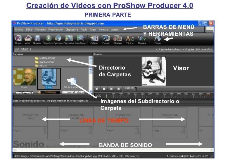 Creación de Videos con ProShow Producer 4.0 Visor Directorio de Carpetas Imágenes del Subdirectorio o Carpeta LÍNEA DE TIE...