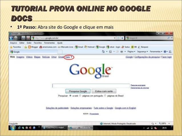 TUTORIAL PROVA ONLINE NO GOOGLETUTORIAL PROVA ONLINE NO GOOGLEDOCSDOCS• 1º Passo: Abra site do Google e clique em mais