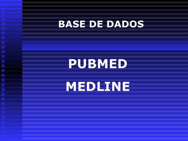 BASE DE DADOS PUBMED MEDLINE