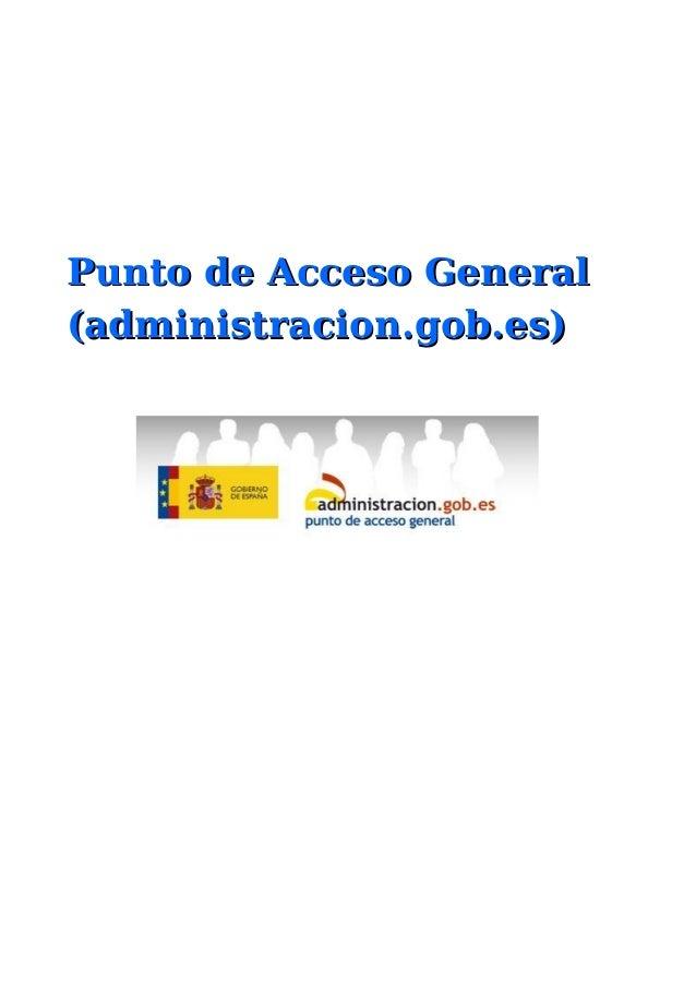 Punto de Acceso GeneralPunto de Acceso General (administracion.gob.es)(administracion.gob.es)