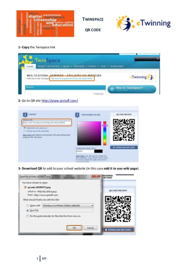 TWINSPACE QR CODE  1- Copy the Twinpace link  2- Go to QR site http://www.qrstuff.com/  3- Download QR to add to your scho...