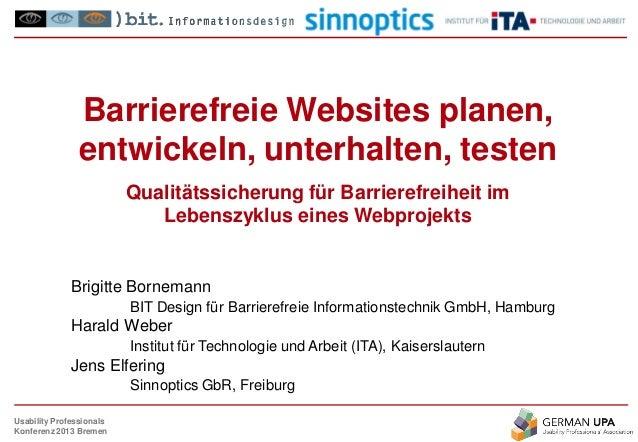 Usability Professionals Konferenz 2013 Bremen Barrierefreie Websites planen, entwickeln, unterhalten, testen Qualitätssich...