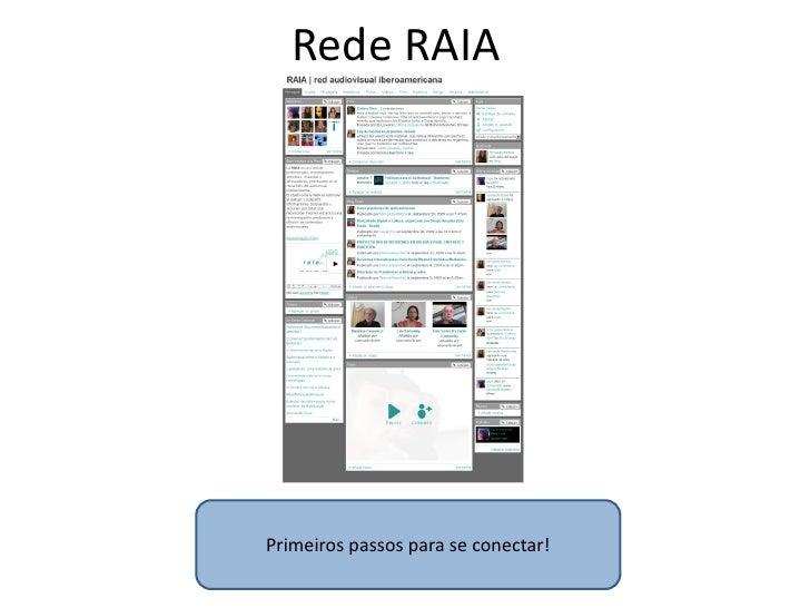 Rede RAIA     Primeiros passos para se conectar!