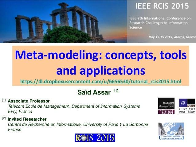 Meta-modeling: concepts, tools and applications https://dl.dropboxusercontent.com/u/6656530/tutorial_rcis2015.html (1) Ass...