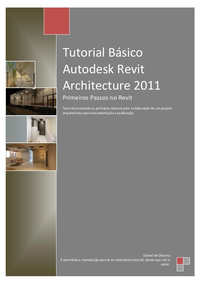Tutorial BásicoAutodesk RevitArchitecture 2011Primeiros Passos no RevitTutorial ensinando os princípios básicos para a ela...