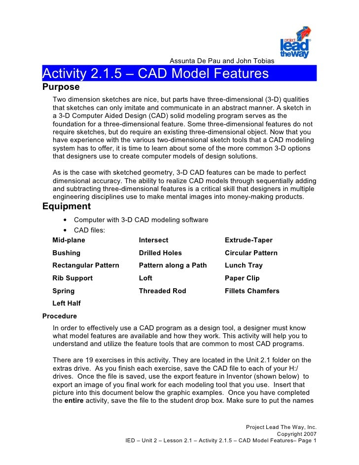 Assunta De Pau and John TobiasActivity 2.1.5 – CAD Model FeaturesPurpose  Two dimension sketches are nice, but parts have ...