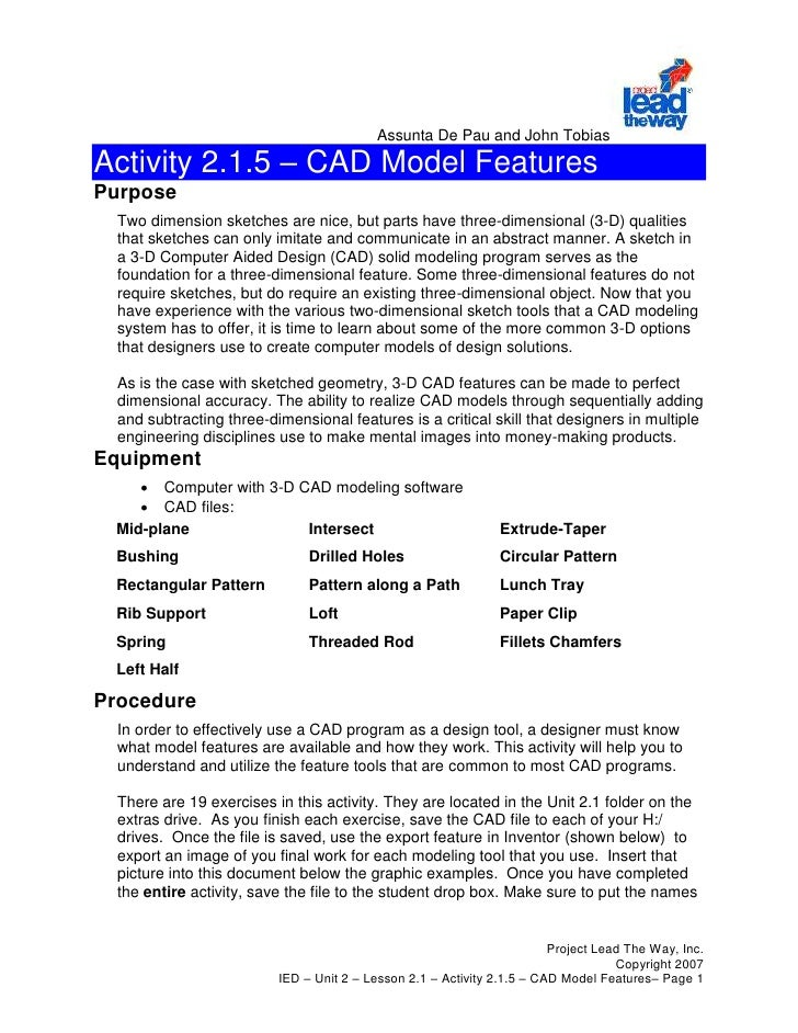 Assunta De Pau and John TobiasActivity 2.1.5 – CAD Model FeaturesPurpose  Two dimension sketches are nice, but parts have ...