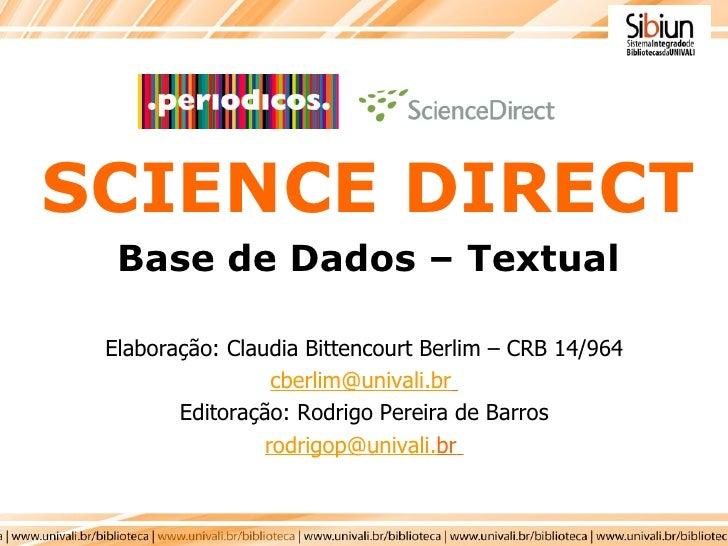 Elaboração: Claudia Bittencourt Berlim – CRB 14/964 [email_address]   Editoração: Rodrigo Pereira de Barros rodrigop @ uni...