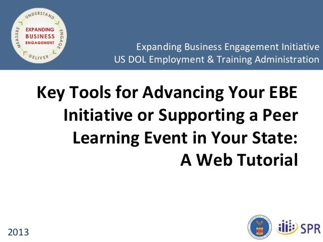 © 1996-2009Key Tools for Advancing Your EBEInitiative or Supporting a PeerLearning Event in Your State:A Web Tutorial2013E...