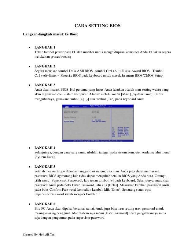 CARA SETTING BIOSLangkah-langkah masuk ke Bios:        LANGKAH 1        Tekan tombol power pada PC dan monitor untuk mengh...