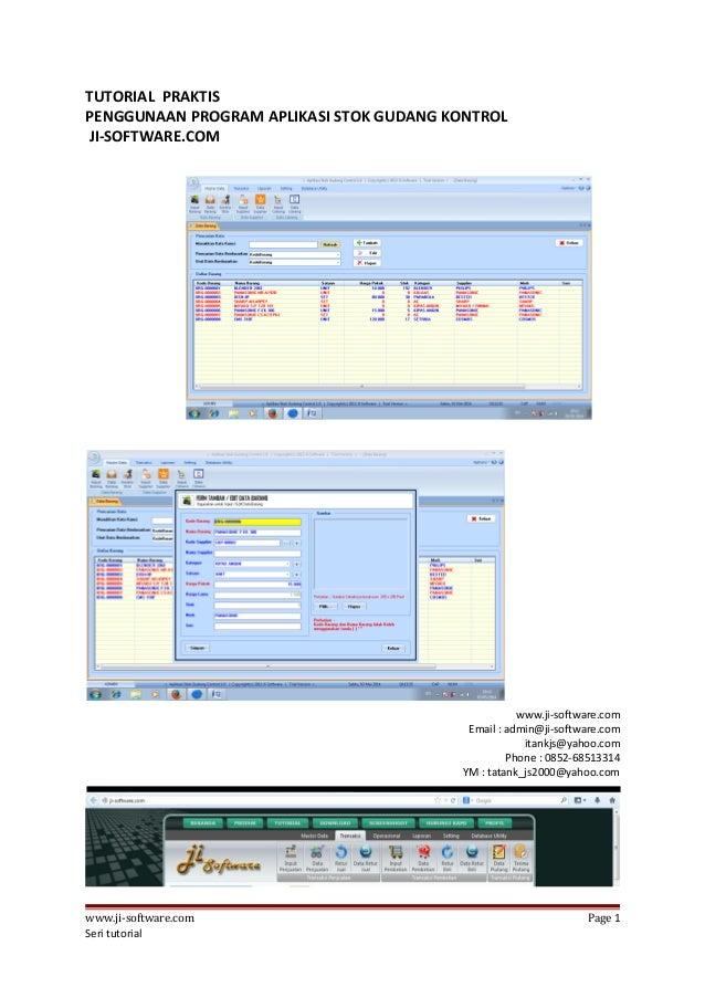 TUTORIAL PRAKTIS PENGGUNAAN PROGRAM APLIKASI STOK GUDANG KONTROL JI-SOFTWARE.COM www.ji-software.com Email : admin@ji-soft...