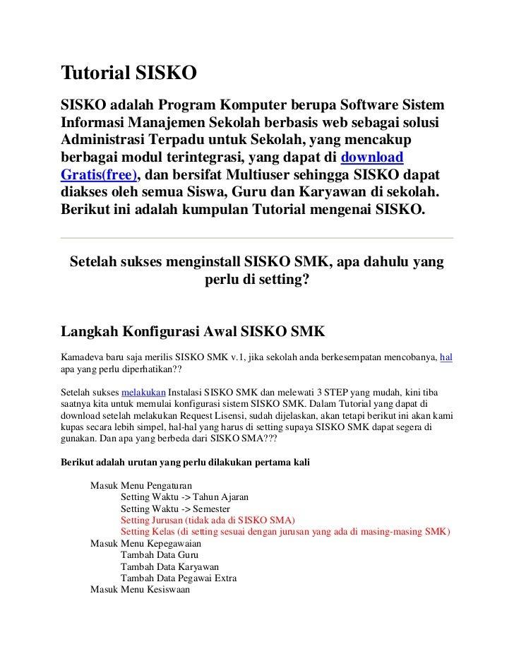 Tutorial SISKOSISKO adalah Program Komputer berupa Software SistemInformasi Manajemen Sekolah berbasis web sebagai solusiA...