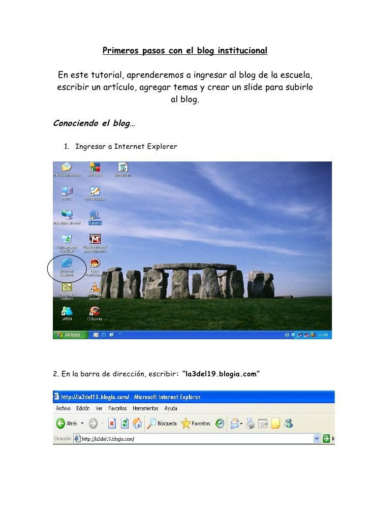 Primeros pasos con el blog institucional   En este tutorial, aprenderemos a ingresar al blog de la escuela,  escribir un a...