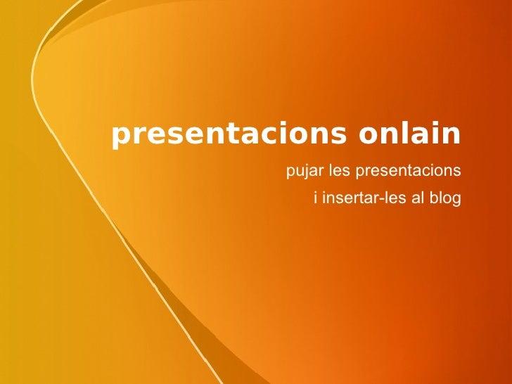 presentacions onlain pujar les presentacions i insertar-les al blog