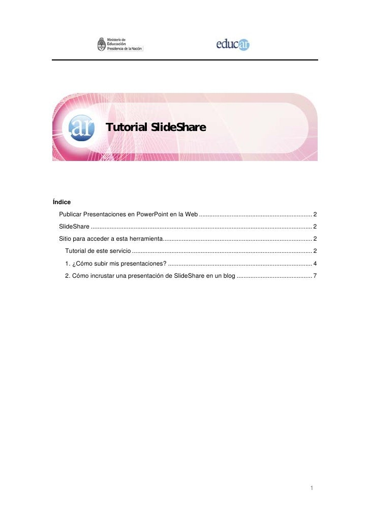 Tutorial SlideShare     Índice   Publicar Presentaciones en PowerPoint en la Web ............................................