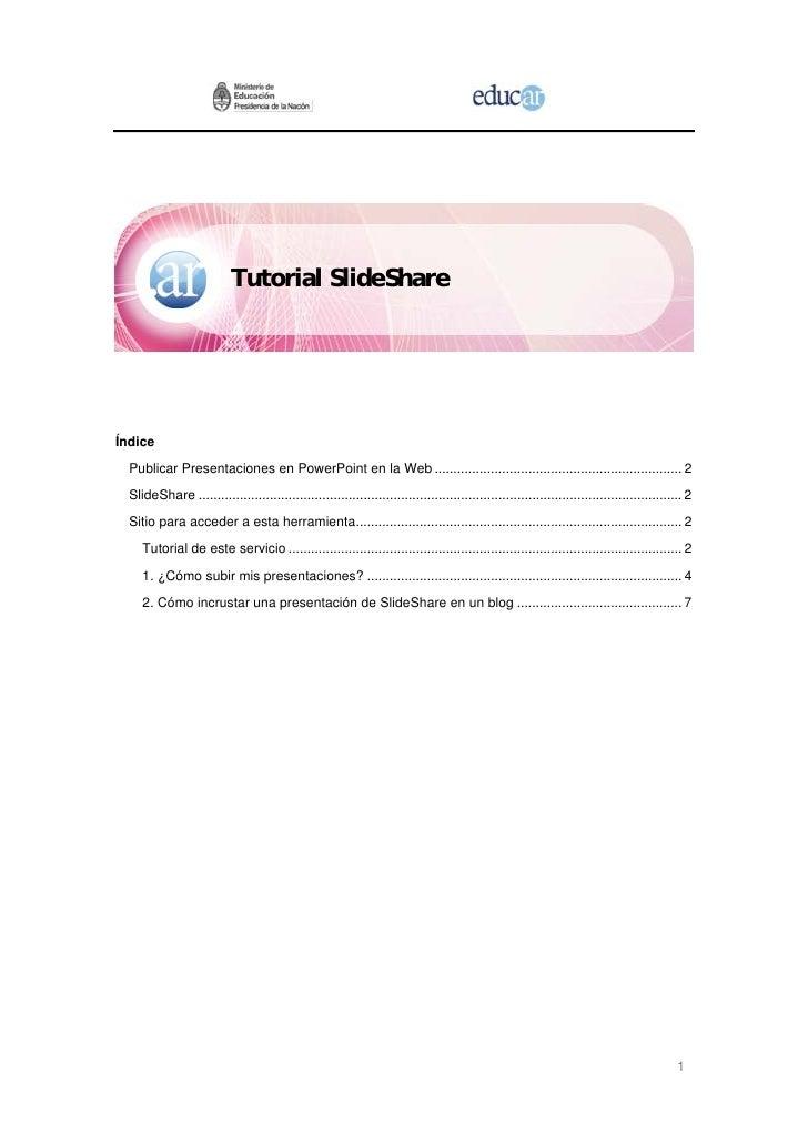 Tutorial SlideShareÍndice  Publicar Presentaciones en PowerPoint en la Web ..................................................