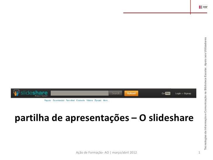 Ação de Formação- AO | março/abril 2012                                                             partilha de apresentaç...