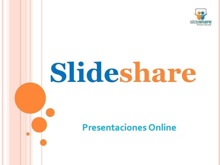 Slideshare  Presentaciones Online