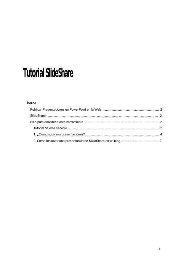 Tutorial SlideShare Índice Publicar Presentaciones en PowerPoint en la Web ..................................................