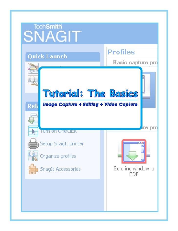 Tutorial: The Basics Image Capture + Editing + Video Capture