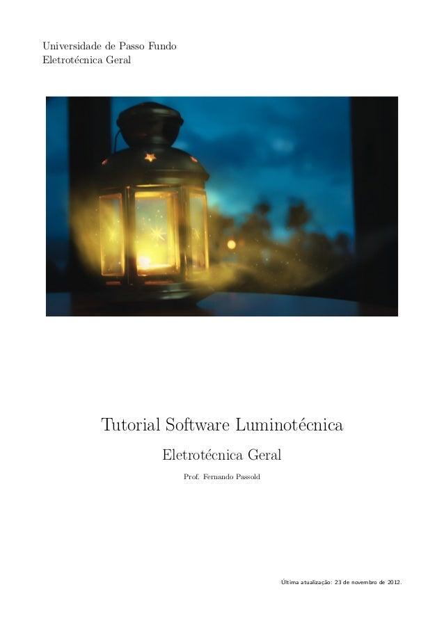 Universidade de Passo Fundo Eletrot´ecnica Geral Tutorial Software Luminot´ecnica Eletrot´ecnica Geral Prof. Fernando Pass...
