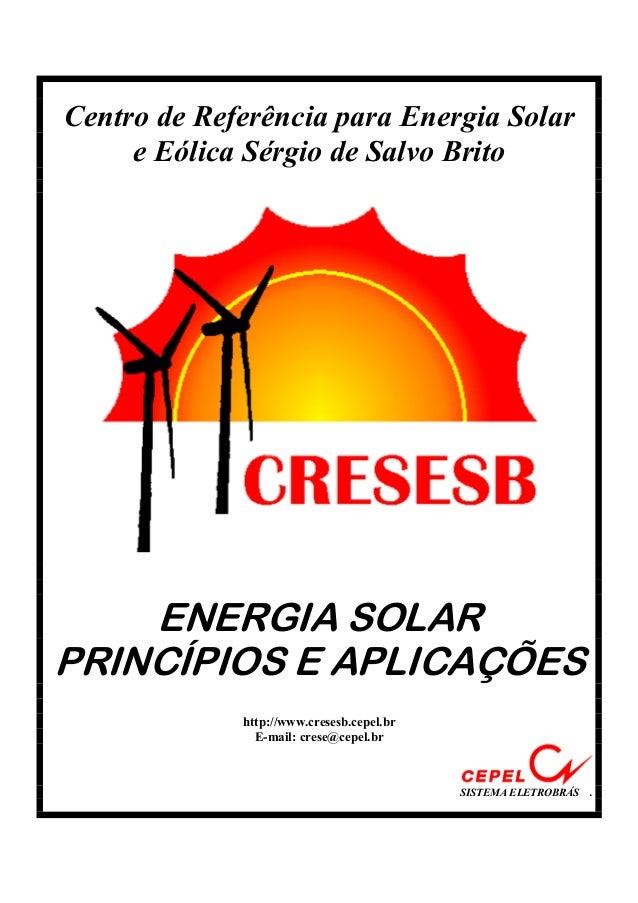 Centro de Referência para Energia Solar e Eólica Sérgio de Salvo Brito ENERGIA SOLAR PRINCÍPIOS E APLICAÇÕES http://www.cr...