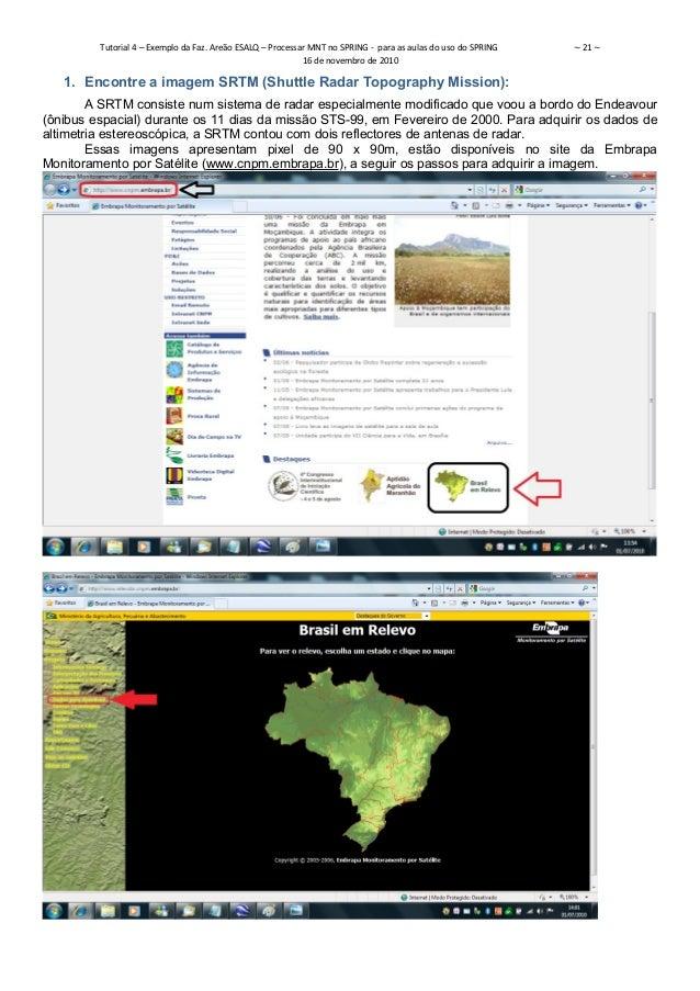 Tutorial 4 – Exemplo da Faz. Areão ESALQ – Processar MNT no SPRING - para as aulas do uso do SPRING ~ 21 ~  16 de novembro...