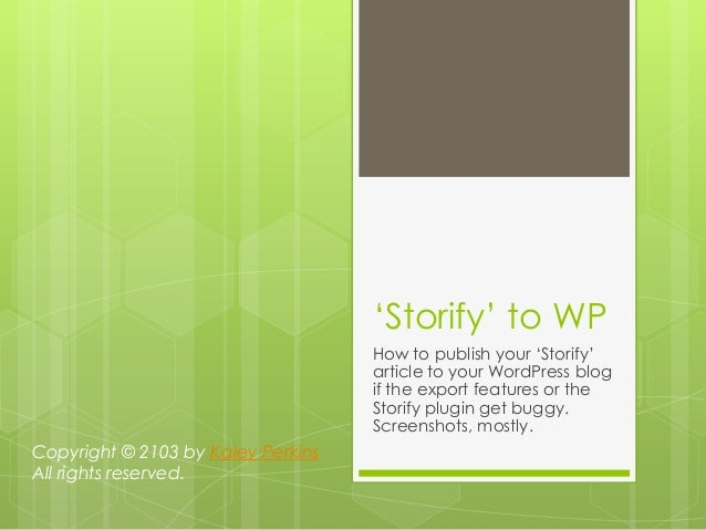 """""""Storify"""" to WPHow to publish your """"Storify""""article to your WordPress blogif the export features or theStorify plugin get ..."""