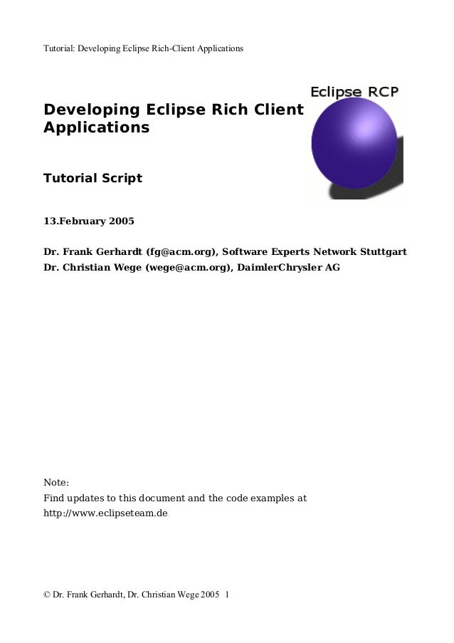 Tutorial: Developing Eclipse Rich-Client ApplicationsDeveloping Eclipse Rich ClientApplicationsTutorial Script13.February ...