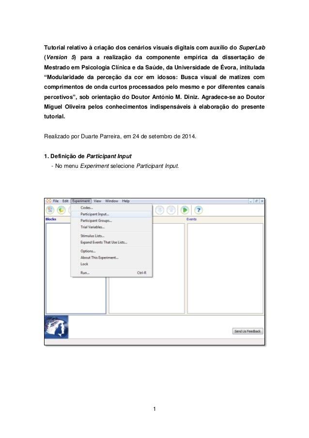 1  Tutorial relativo à criação dos cenários visuais digitais com auxílio do SuperLab (Version 5) para a realização da comp...