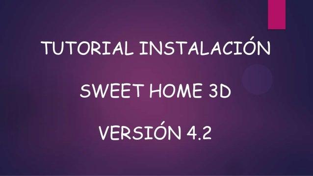 TUTORIAL INSTALACIÓN SWEET HOME 3D VERSIÓN 4.2