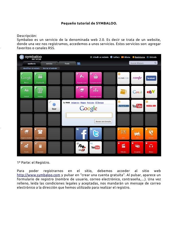M                         Pequeño tutorial de SYMBALOO.ADescripción:Symbaloo es un servicio de la denominada web 2.0. Es d...