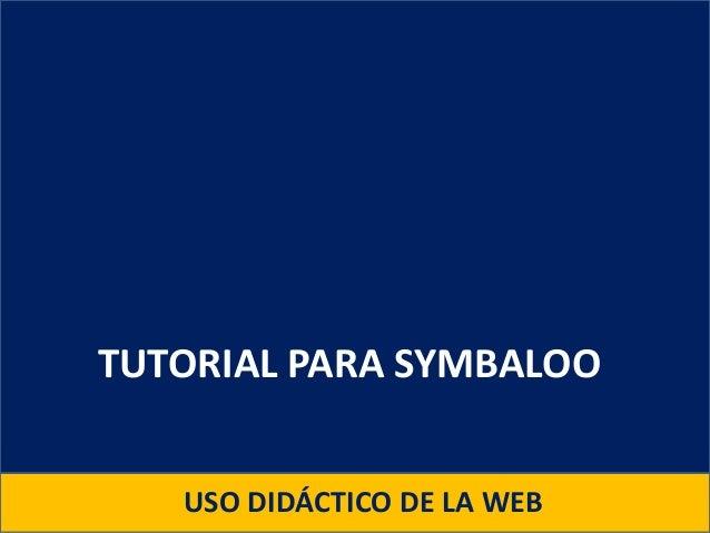 TUTORIAL PARA SYMBALOO   USO DIDÁCTICO DE LA WEB