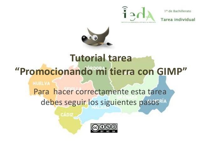"""Tutorial tarea""""Promocionando mi tierra con GIMP""""Para hacer correctamente esta tareadebes seguir los siguientes pasos"""