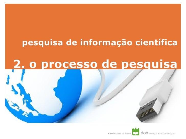 pesquisa de informação científica 2. o processo de pesquisa