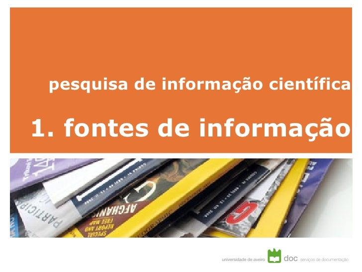 pesquisa de informação científica 1. fontes de informação