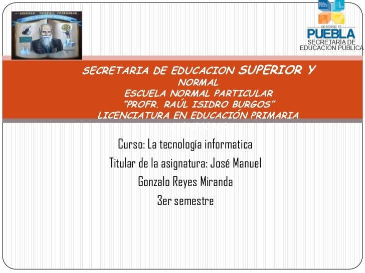 """SECRETARIA DE EDUCACION SUPERIOR Y                NORMAL       ESCUELA NORMAL PARTICULAR      """"PROFR. RAÚL ISIDRO BURGOS"""" ..."""