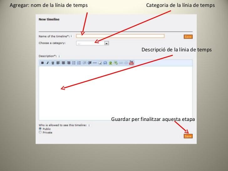 Agregar: nom de la línia de temps Descripció de la línia de temps Categoria de la línia de temps Guardar per finalitzar aq...
